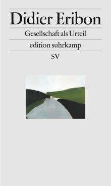Didier Eribon: Gesellschaft als Urteil, Buch