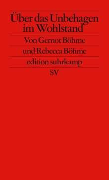 Gernot Böhme: Über das Unbehagen im Wohlstand, Buch