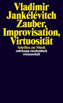 Vladimir Jankélévitch: Zauber, Improvisation, Virtuosität, Buch