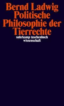 Bernd Ladwig: Politische Philosophie der Tierrechte, Buch