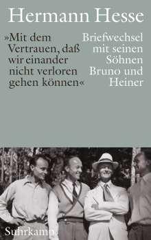 Hermann Hesse: »Mit dem Vertrauen, daß wir einander nicht verloren gehen können«, Buch