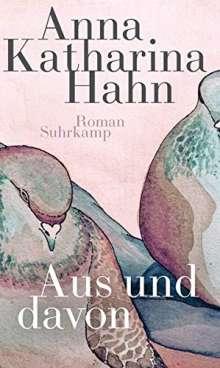 Anna Katharina Hahn: Aus und davon, Buch