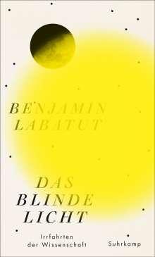 Benjamín Labatut: Das blinde Licht, Buch