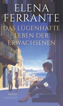 Elena Ferrante: Das lügenhafte Leben der Erwachsenen, Buch