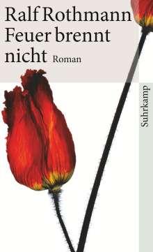 Ralf Rothmann: Feuer brennt nicht, Buch
