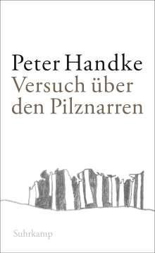 Peter Handke: Versuch über den Pilznarren, Buch