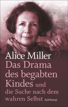 Alice Miller: Das Drama des begabten Kindes und die Suche nach dem wahren Selbst, Buch