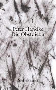 Peter Handke: Die Obstdiebin oder Einfache Fahrt ins Landesinnere, Buch