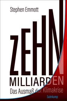 Stephen Emmott: Zehn Milliarden, Buch