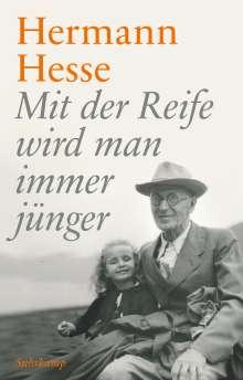 Hermann Hesse: Mit der Reife wird man immer jünger, Buch