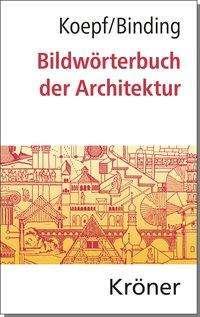 Hans Koepf: Bildwörterbuch der Architektur, Buch
