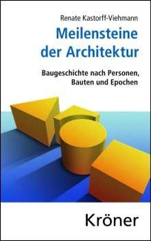 Renate Kastorff-Viehmann: Meilensteine der Architektur, Buch