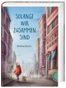 Bobbie Pyron: Solange wir zusammen sind, Buch