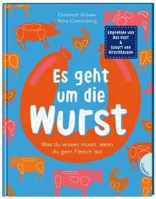 Christoph Drösser: Es geht um die Wurst. Was du wissen musst, wenn du gern Fleisch isst, Buch