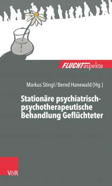 Markus Stingl: Stationäre psychiatrisch-psychotherapeutische Behandlung Geflüchteter, Buch