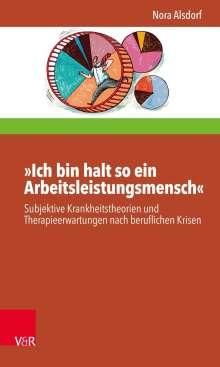 Nora Alsdorf: »Ich bin halt so ein Arbeitsleistungsmensch«, Buch