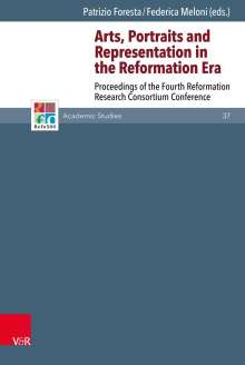 Arts, Portraits and Representation in the Reformation Era, Buch