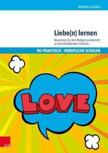 Matthias Günther: Liebe(n) lernen, 1 Buch und 1 Diverse