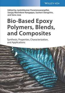 Bio-Based Epoxy Polymers, Blends and Composites, Buch