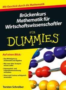 Torsten Schreiber: Brückenkurs Mathematik für Wirtschaftswissenschaftler für Dummies, Buch