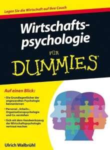 Ulrich Walbrühl: Wirtschaftspsychologie für Dummies, Buch