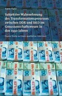 Karin Plehn: Subjektive Wahrnehmung des Transformationsprozesses zwischen DDR und BRD im Genossenschaftswesen in den 1990er Jahren, Buch