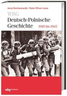 Peter Oliver Loew: WBG Deutsch-Polnische Geschichte - 1918 bis 1948, Buch