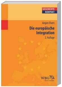 Jürgen Elvert: Die europäische Integration, Buch