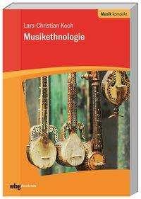 Lars-Christian Koch: Musikethnologie, Buch