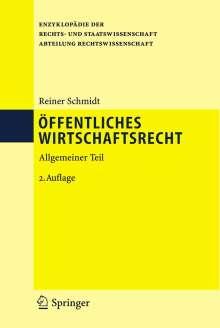 Reiner Schmidt: Öffentliches Wirtschaftsrecht, Buch