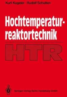 Kurt Kugeler: Hochtemperaturreaktortechnik, Buch