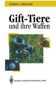 Gerhard G. Habermehl: Gift - Tiere und ihre Waffen, Buch