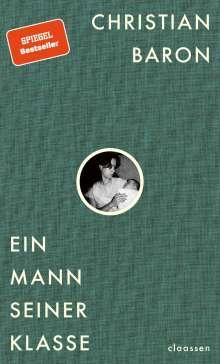 Christian Baron: Ein Mann seiner Klasse, Buch