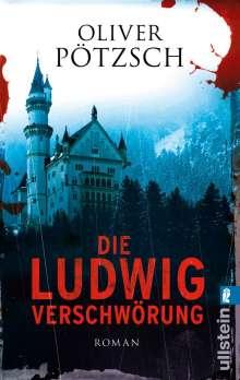 Oliver Pötzsch: Die Ludwig-Verschwörung, Buch