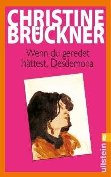 Christine Brückner: Wenn du geredet hättest, Desdemona, Buch