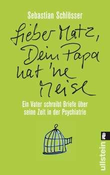 Sebastian Schlösser: »Lieber Matz, Dein Papa hat 'ne Meise«, Buch