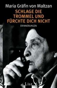 Maria Gräfin von Maltzan: Schlage die Trommel und fürchte dich nicht, Buch