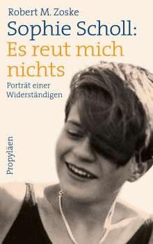 Robert M. Zoske: Sophie Scholl: Es reut mich nichts, Buch