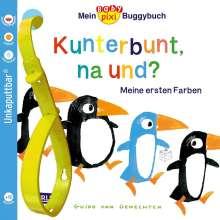 Baby Pixi 83: Mein Baby-Pixi-Buggybuch: Kunterbunt, na und?, Buch