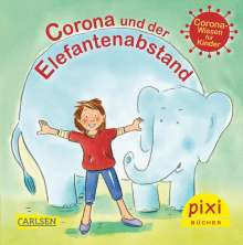 Eva Lohmann: Pixi 2513: Corona und der Elefantenabstand (24x1 Exemplar), Buch