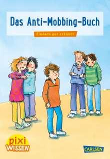 Mechthild Schäfer: Pixi Wissen 91: VE 5 Das Anti-Mobbing-Buch (5 Exemplare), Buch