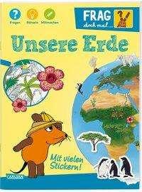 Laura Leintz: Frag doch mal ... die Maus!: Unsere Erde, Buch