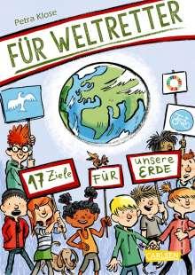 Petra Klose: Für Weltretter: 17 Ziele für unsere Erde, Buch