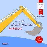 Vicky Bo: Vicky Bo: Vicky Bo's Sticker-Malbuch Fahrzeuge: Erstes Malen, Zeichnen und Kritzeln mit Stickern, Buch