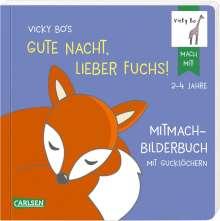 Vicky Bo: Vicky Bo's Gute Nacht, lieber Fuchs! Mitmach-Bilderbuch mit Gucklöchern, Buch