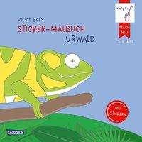 Vicky Bo: Vicky Bo's Sticker-Malbuch Urwald: Erstes Malen, Zeichnen und Kritzeln mit Stickern, Buch