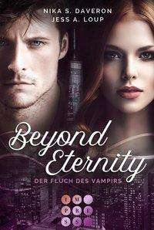 Jess A. Loup: Beyond Eternity. Der Fluch des Vampirs, Buch