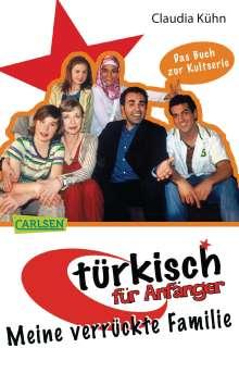 Claudia Kühn: Türkisch für Anfänger 01: Meine verrückte Familie, Buch