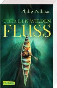 Philip Pullman: His Dark Materials 0: Über den wilden Fluss, Buch