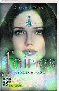 Stefanie Diem: Fairies 4: Opalschwarz, Buch